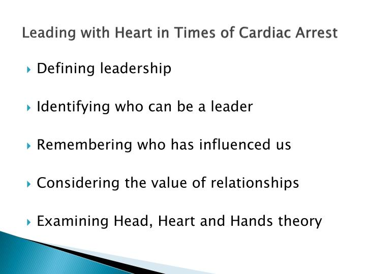 Leading with heart in times of cardiac arrest1