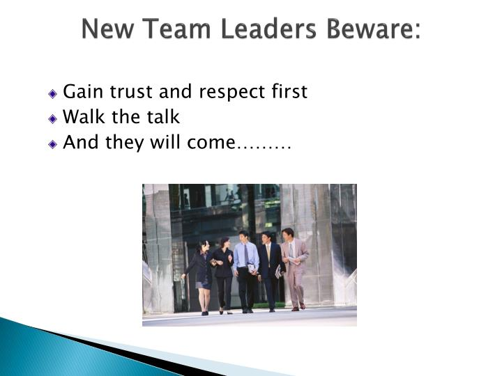 New Team Leaders Beware: