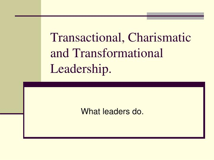 transformational transactional and charismatic leadership That said, while we are presently concerned with transformational and transactional styles, consider this example of 'style switching': while leaders in transformational mode would normally try to attain the backing of followers by appealing to their values and offering an inspirational vision, the leader may meet resistance.