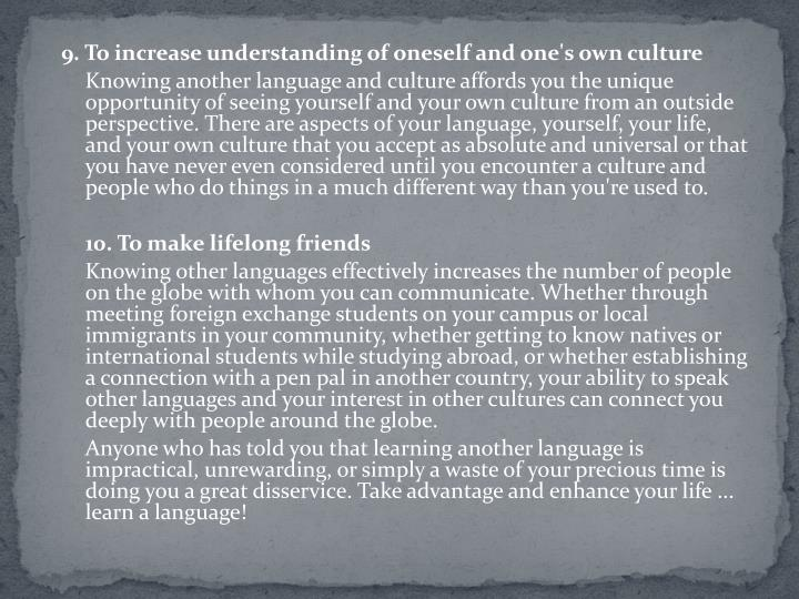 9. To increase understanding of oneself and one's own culture