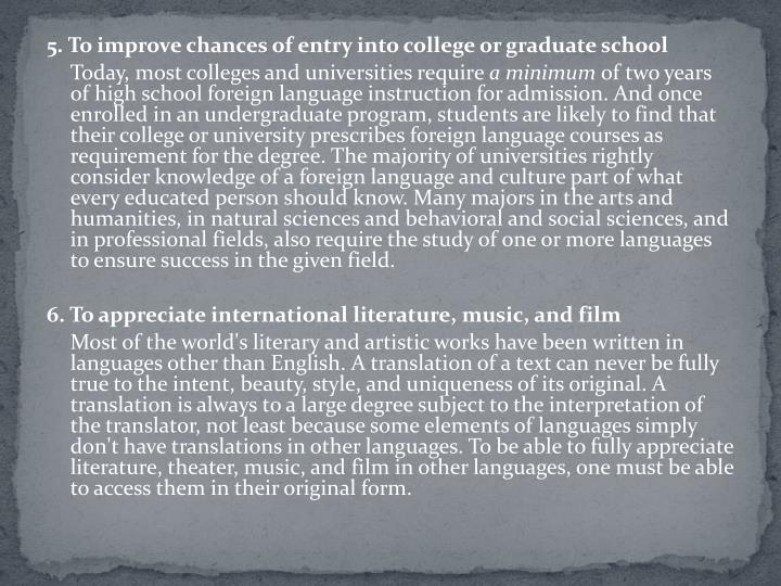 5. To improve chances of entry into college or graduate school