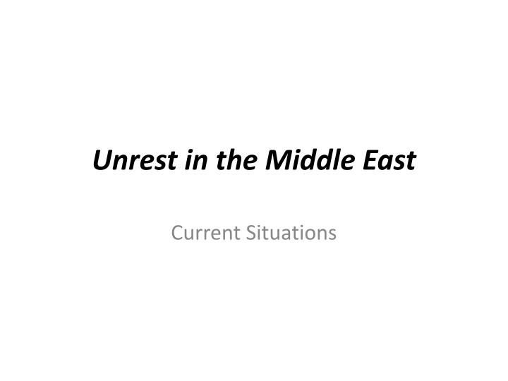 Unrest in the middle east
