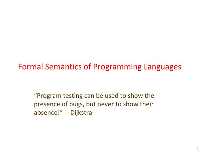 Formal semantics of programming languages