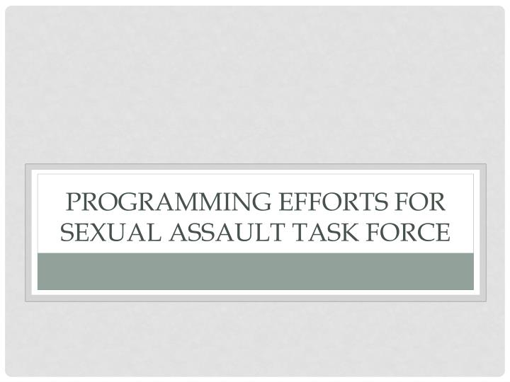 Programming Efforts for Sexual Assault Task Force