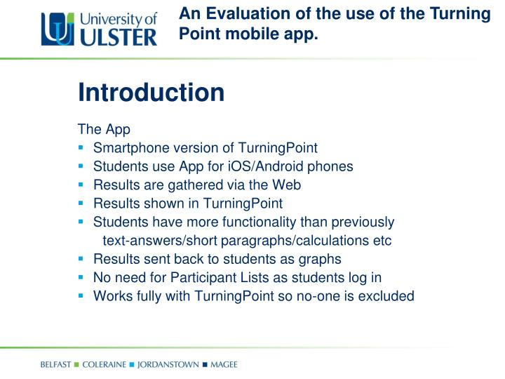 An Evaluation of the use of the Turning Point mobile app.