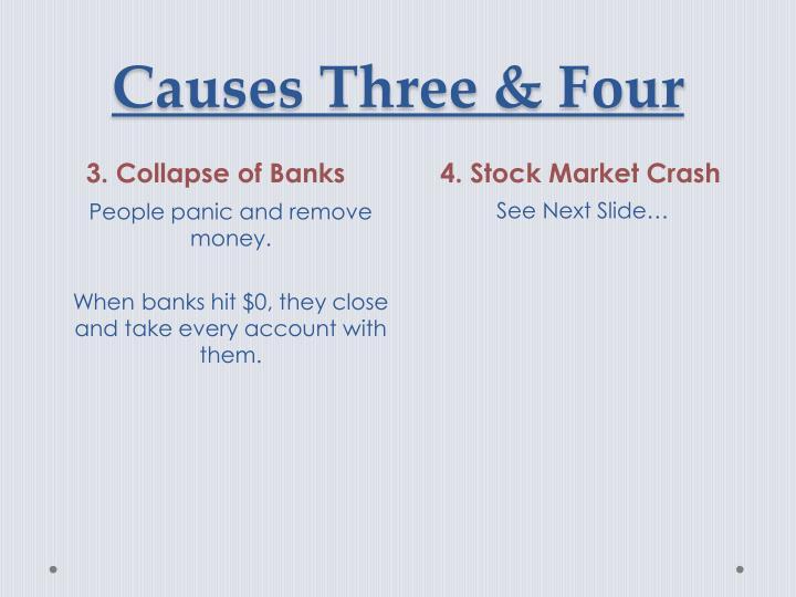 Causes Three & Four