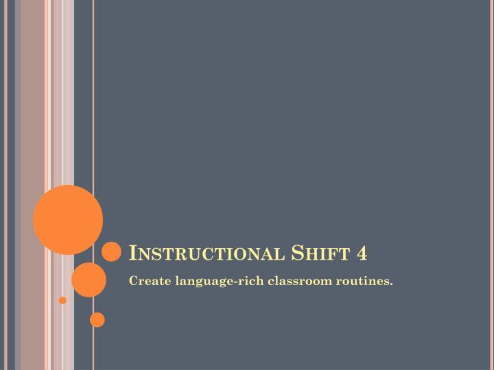 Instructional Shift 4