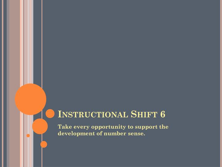 Instructional Shift 6