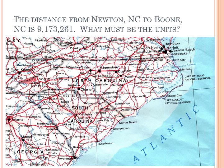 The distance from Newton, NC to Boone, NC is 9,173,261.  What must be the units?