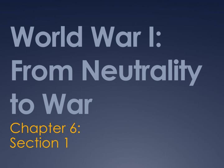 World war i from neutrality to war