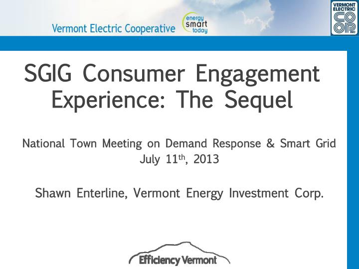 Sgig consumer engagement experience the sequel