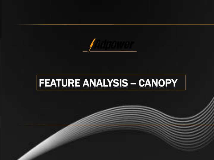 Feature analysis canopy