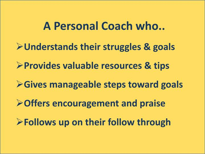 A Personal Coach who..