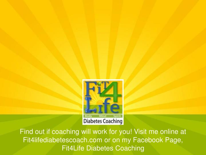 Find out if coaching will work for you! Visit me online at