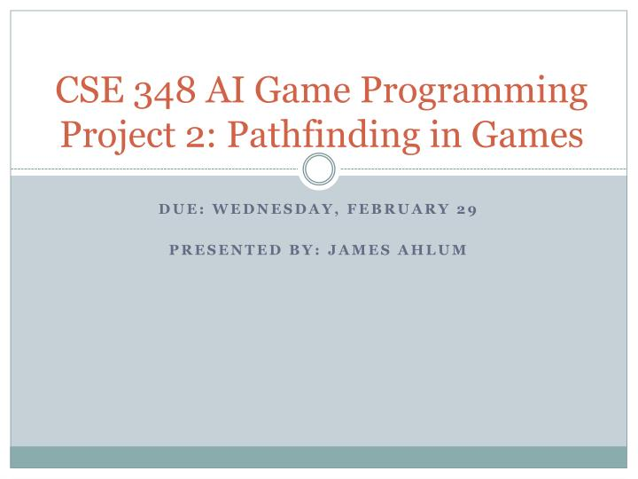 Cse 348 ai game programming project 2 pathfinding in games