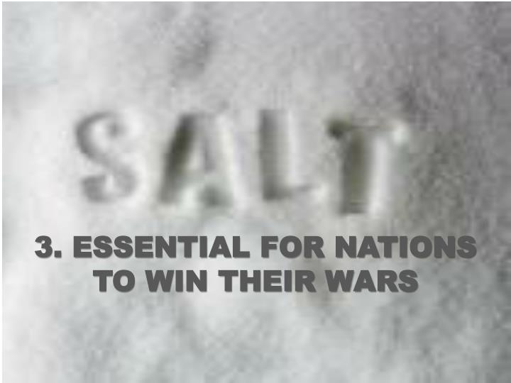3. ESSENTIAL FOR NATIONS TO WIN THEIR WARS
