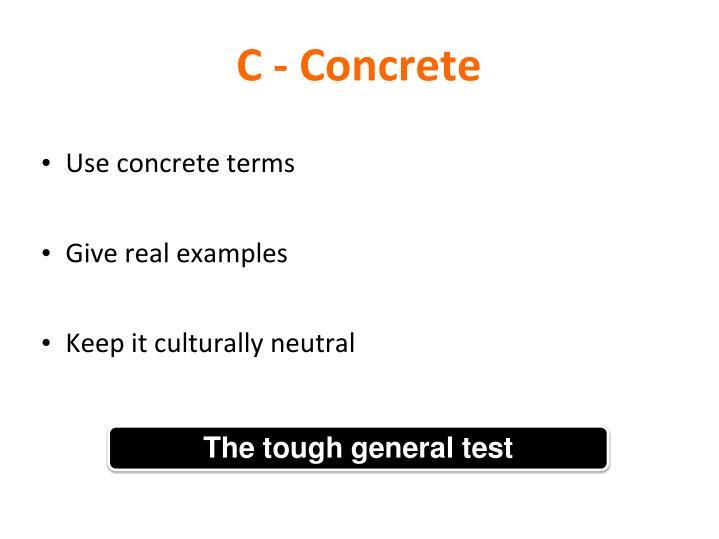 C - Concrete