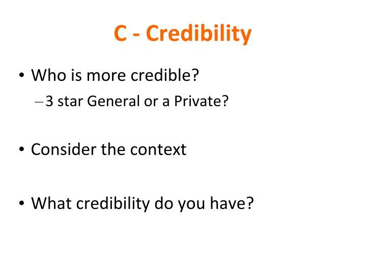 C - Credibility