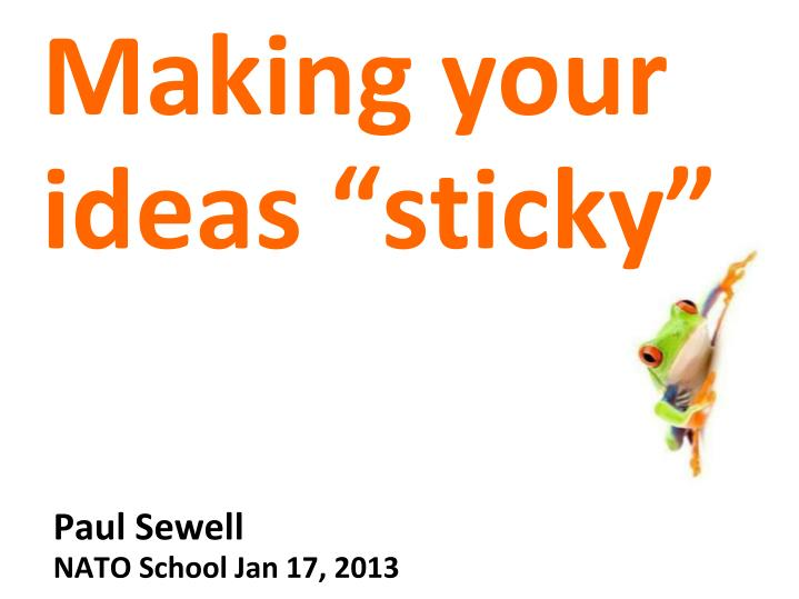 """Making your ideas """"sticky"""""""
