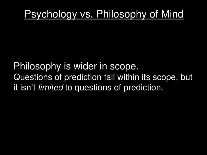 Psychology vs. Philosophy of Mind