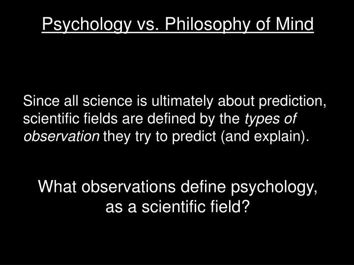Psychology vs. Philosophy of Mind