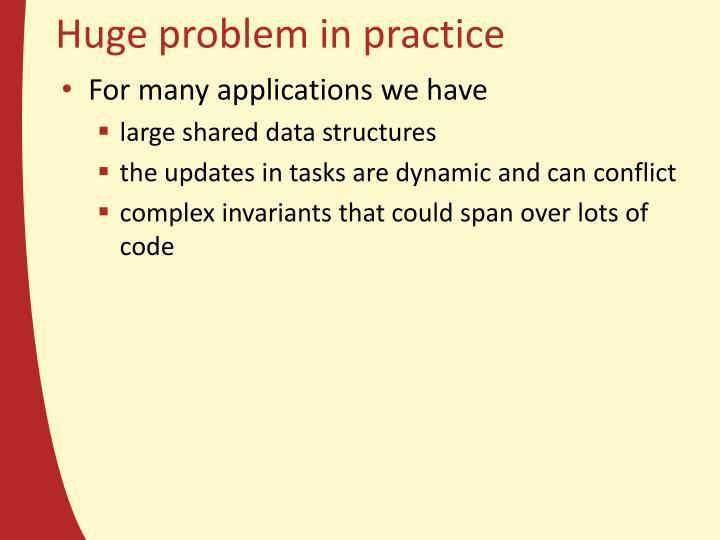 Huge problem in practice