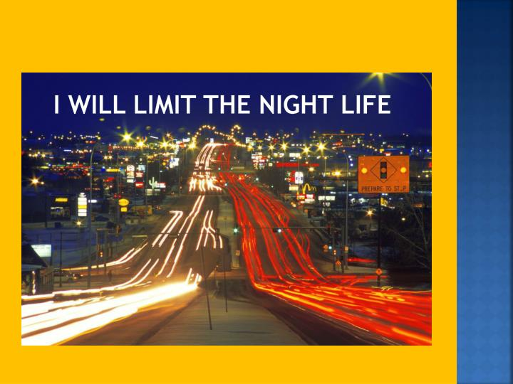 I WILL Limit The Night Life
