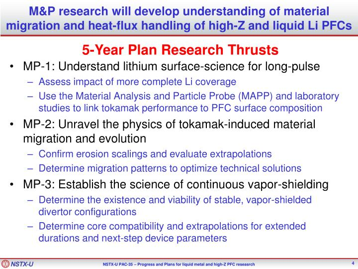 M&P research will develop understanding of material migration and heat-flux handling of high-Z and liquid Li PFCs