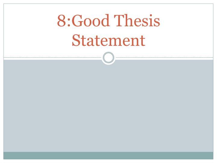 8:Good