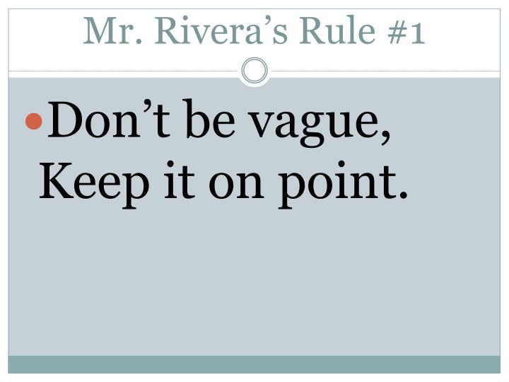 Mr. Rivera's Rule #1