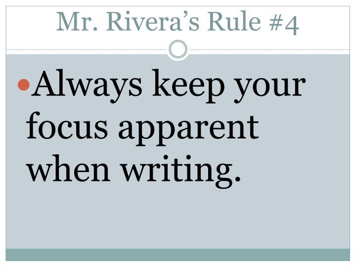 Mr. Rivera's Rule #4