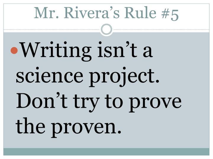 Mr. Rivera's Rule #5