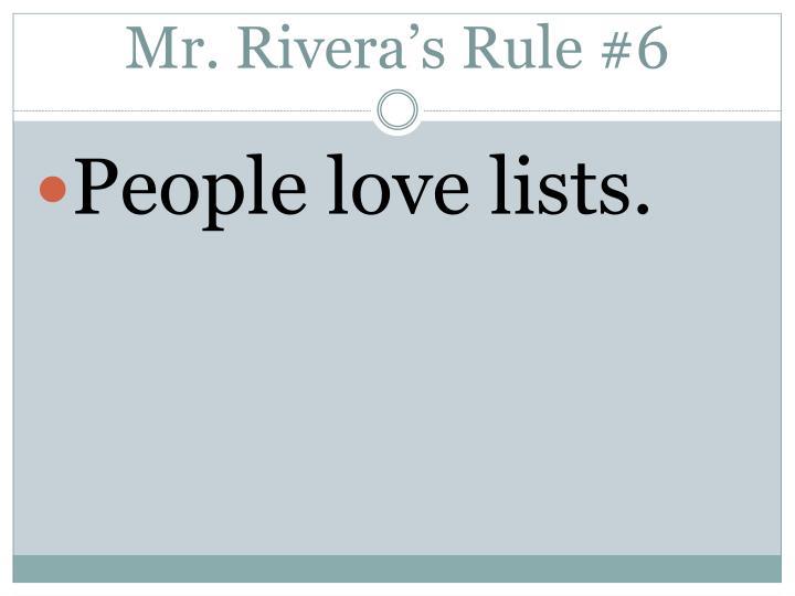 Mr. Rivera's Rule #6