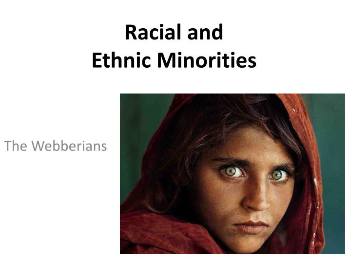 Racial and ethnic minorities