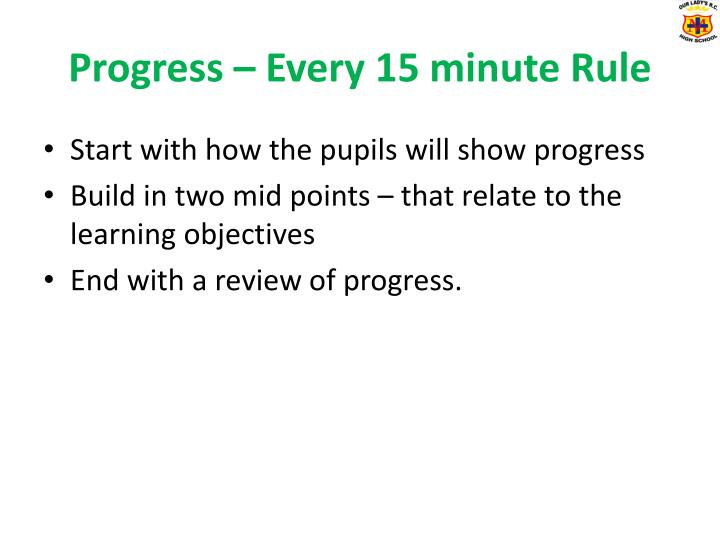 Progress – Every 15 minute Rule