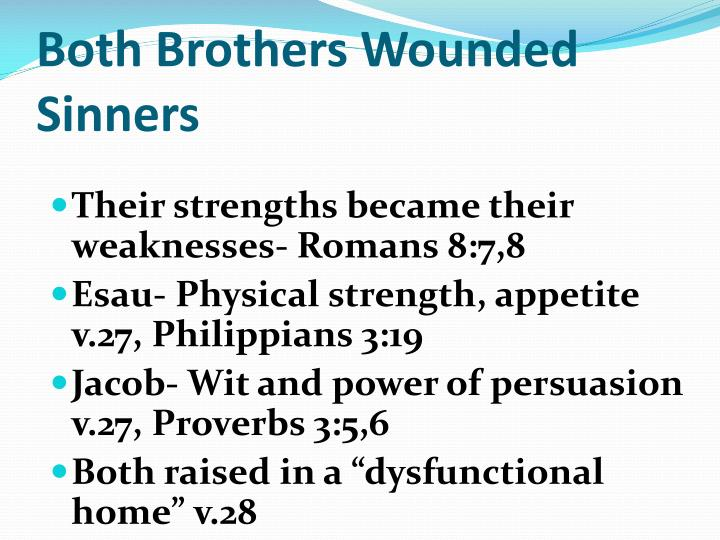 Both Brothers Wounded Sinners