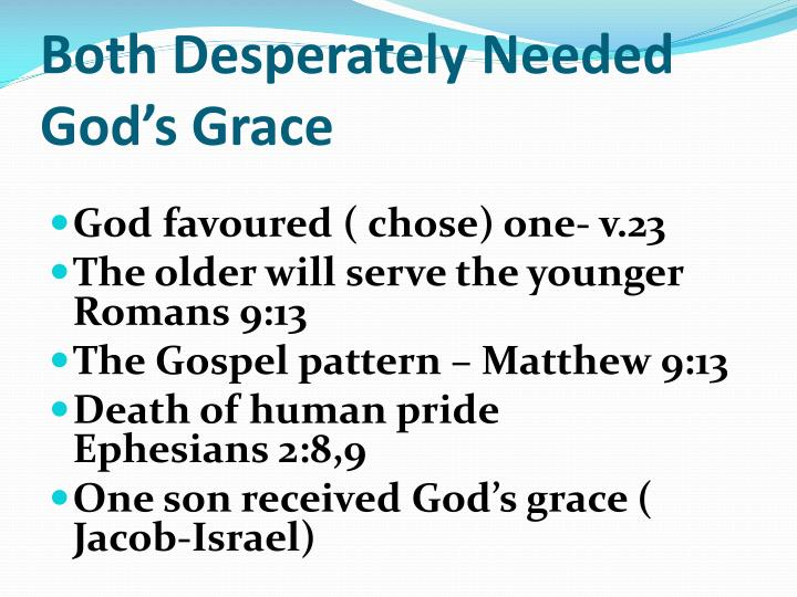 Both Desperately Needed God's Grace