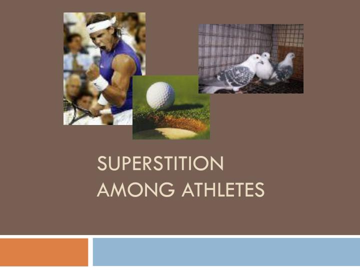 Superstition among athletes