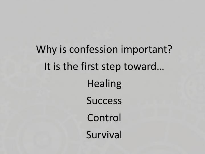 Why is confession important?