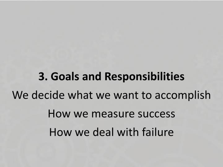 3. Goals and Responsibilities
