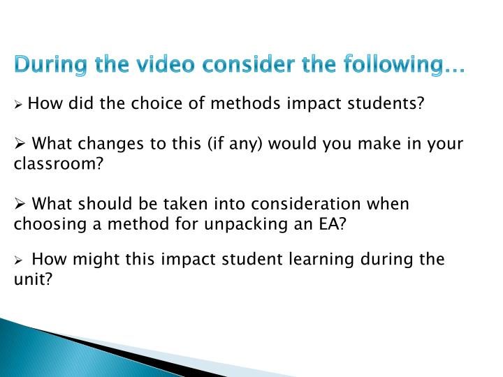 During the video consider the following…