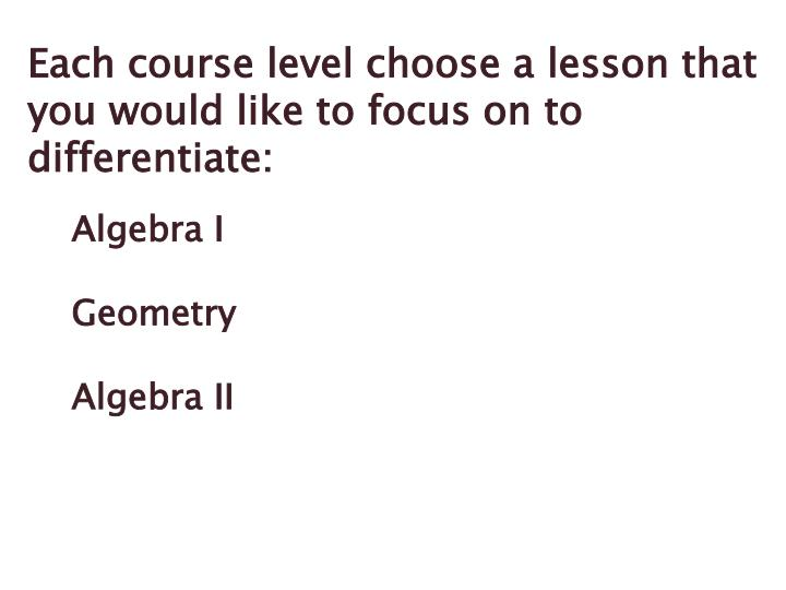 Each course level choose a lesson that you would like to focus on to differentiate:
