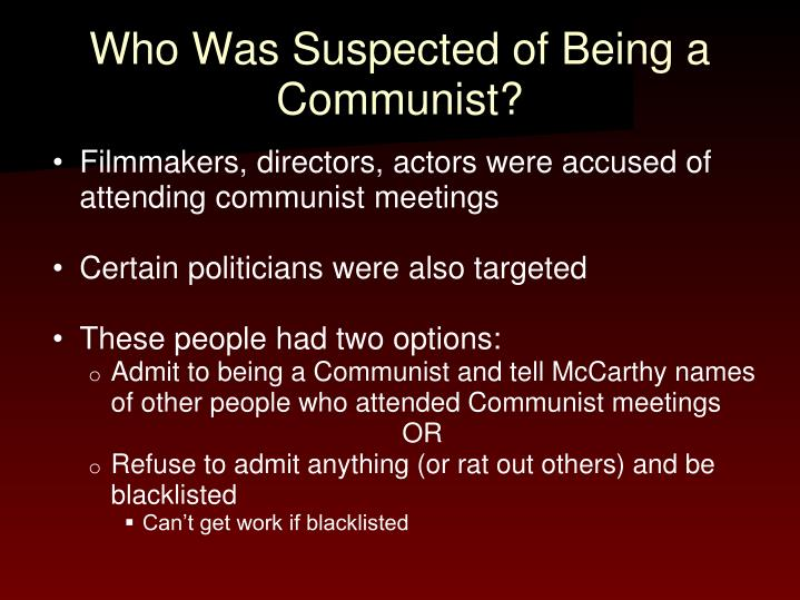 Who Was Suspected of Being a Communist?