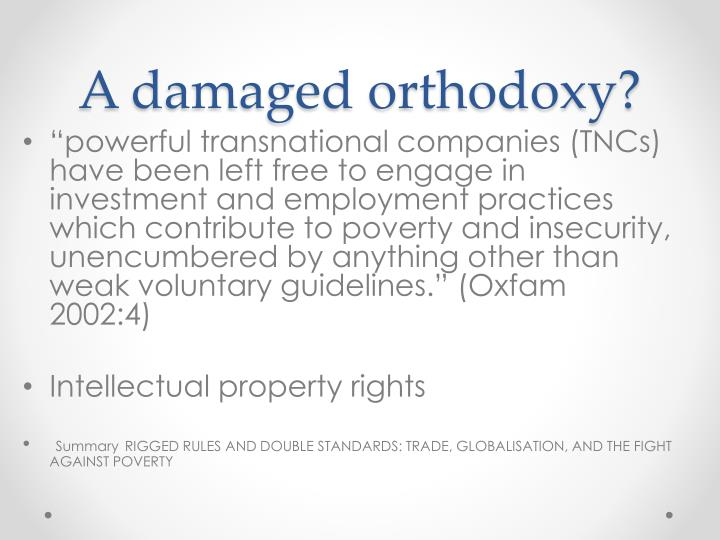 A damaged orthodoxy?