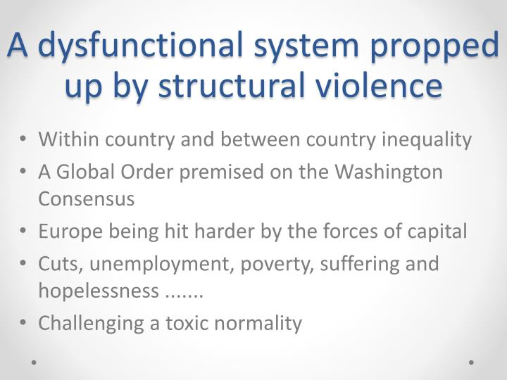A dysfunctional system propped up by structural violence