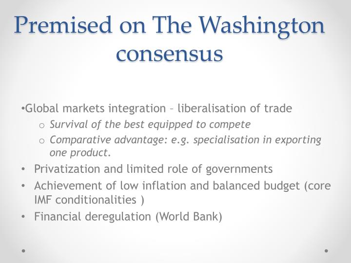Premised on The Washington consensus