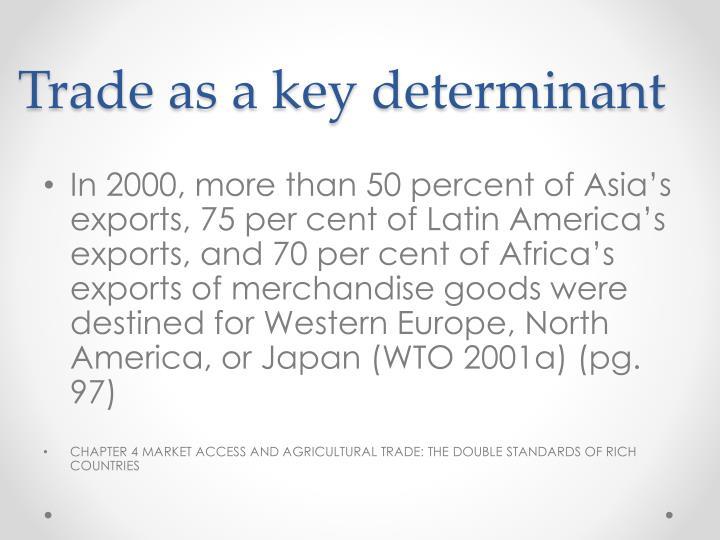 Trade as a key determinant