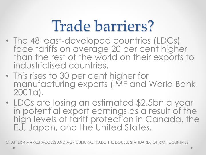 Trade barriers?