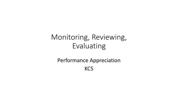 Monitoring, Reviewing, Evaluating
