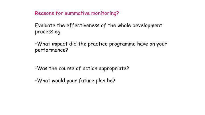Reasons for summative monitoring?